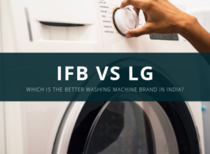 IFB vs LG Washing Machines India - Comparision, Which is better buy