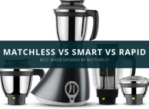 Butterfly Smart vs Matchless vs Rapid Mixer Grinders