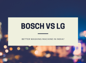 Bosch vs LG Washing Machine India Comparison & Review