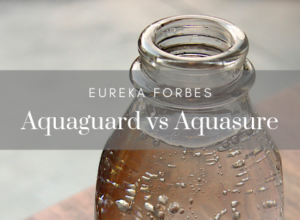 Aquaguard vs Aquasure by Eureka Forbes - Comparison & Differences
