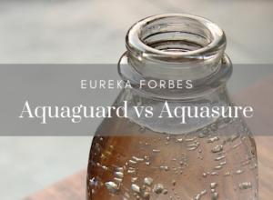 Aquaguard vs Aquasure by Eureka Forbes - Comparison & Differences
