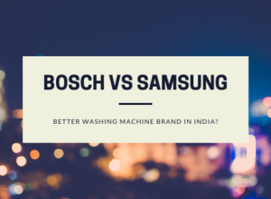 Bosch vs Samsung Washing Machines in India - Review and comparison basis features, price, performance