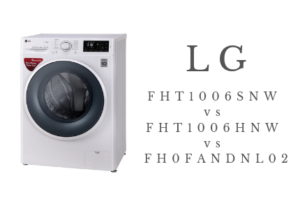 LG FHT1006SNW vs FHT1006HNW vs FH0FANDNL02 Washing Machine Comparison & Differences