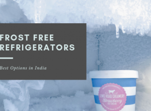Best Frost Free Refrigerators in India - Review & Comparison