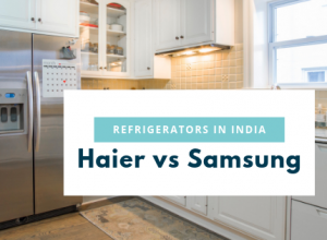 Haier vs Samsung Refrigerators in India - Review & Comparison