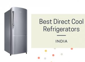 Best Direct Cool Refrigerators in India