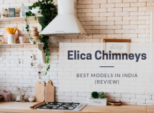 Best Elica Kitchen Chimneys in India - A Review
